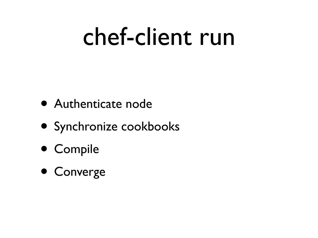 chef-client run • Authenticate node • Synchroni...