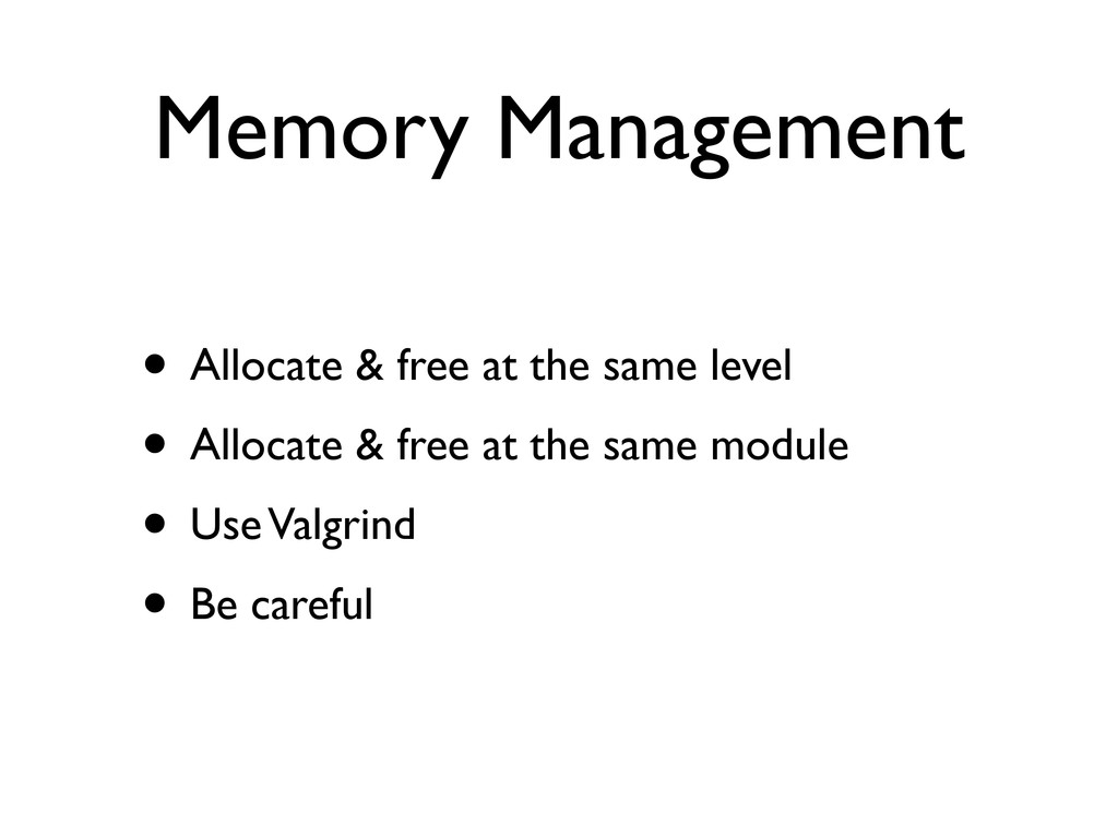 Memory Management • Allocate & free at the same...