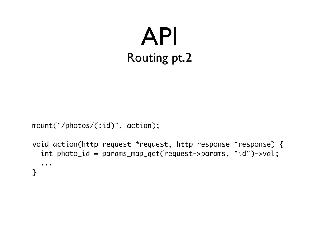 """API mount(""""/photos/(:id)"""", action); void action..."""