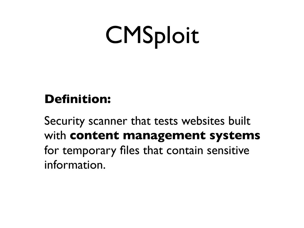 CMSploit Definition: Security scanner that tests...