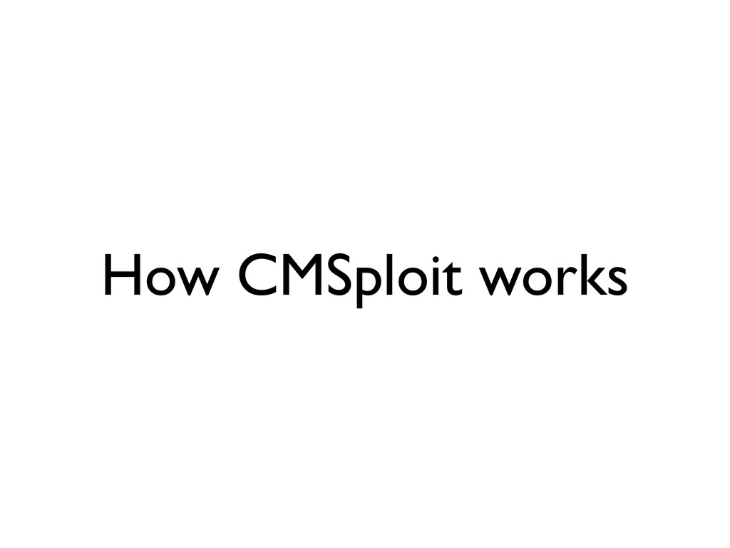 How CMSploit works