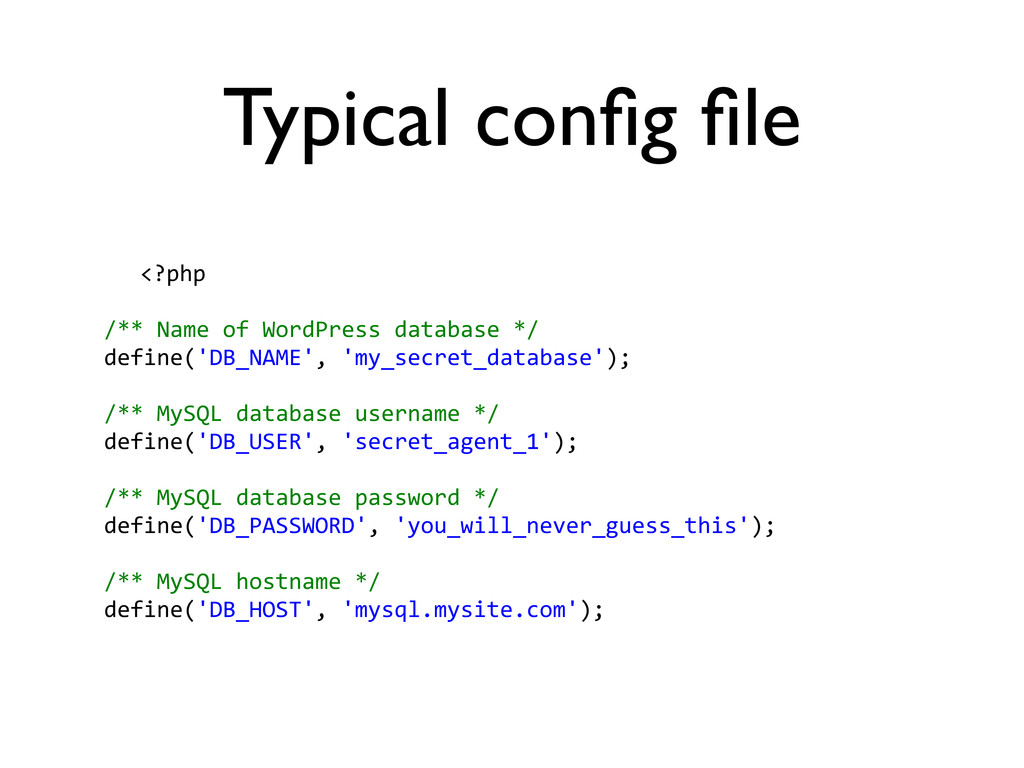 Typical config file <?php /**	