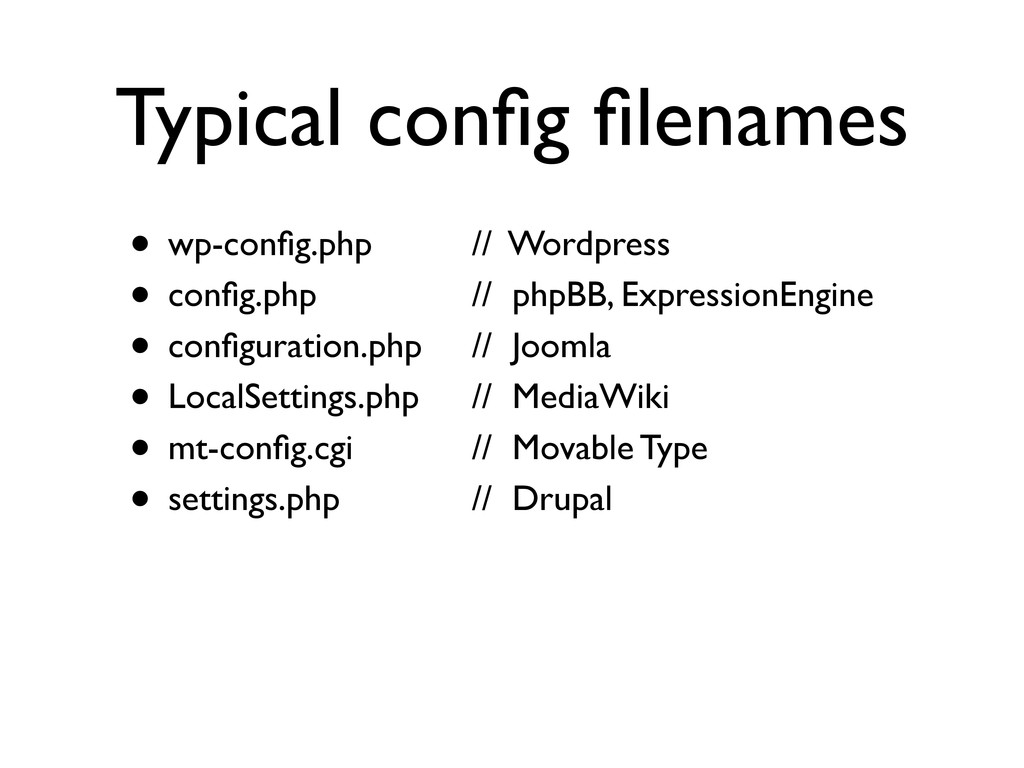 Typical config filenames • wp-config.php 	 
