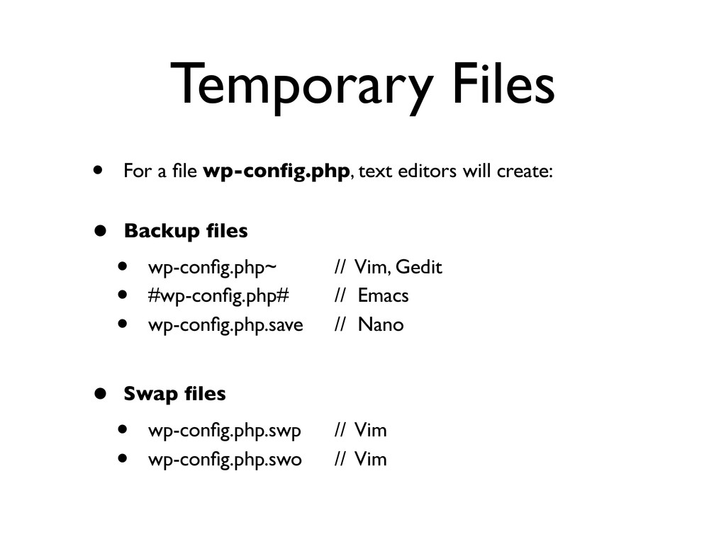 Temporary Files • For a file wp-config.php, text ...