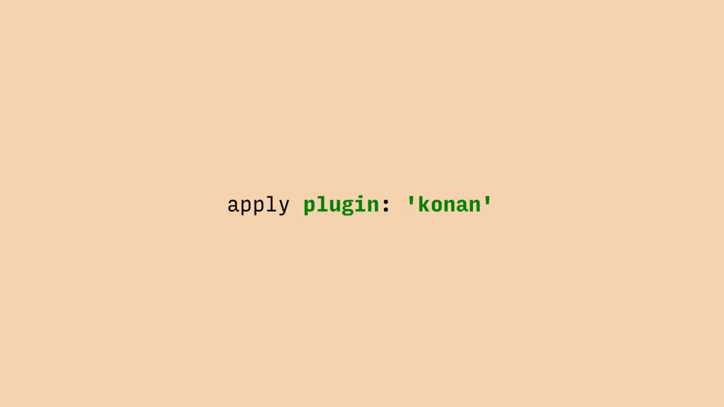 apply plugin: 'konan'