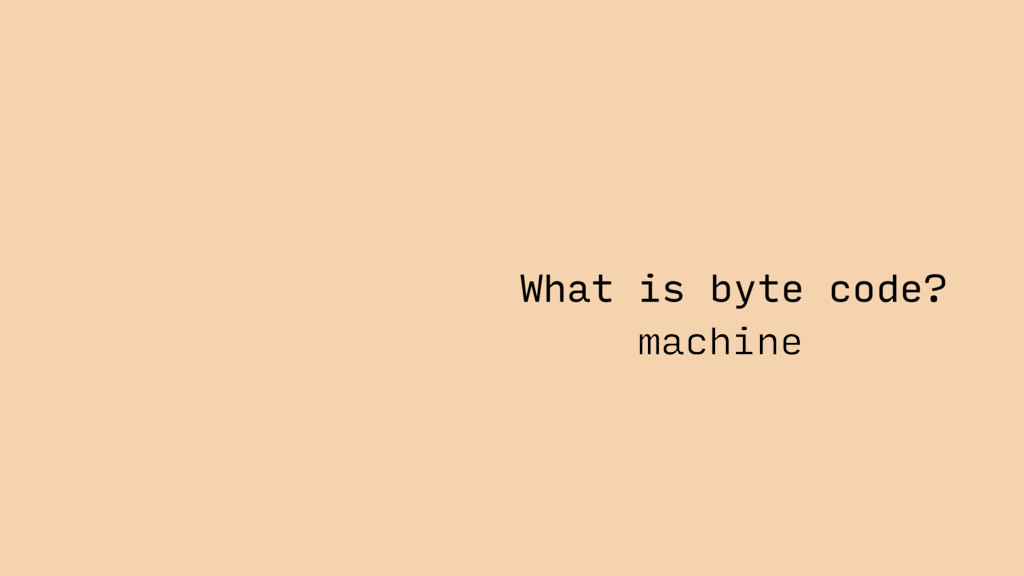 What is byte code? machine