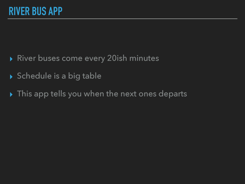 RIVER BUS APP ▸ River buses come every 20ish mi...