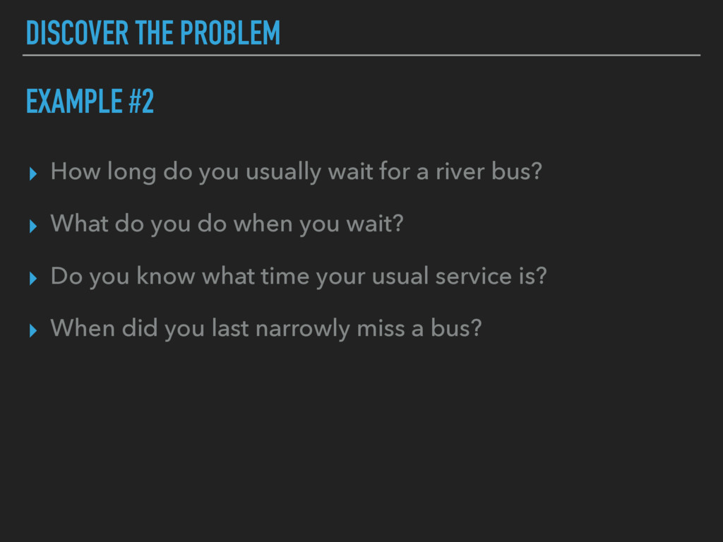 ▸ How long do you usually wait for a river bus?...
