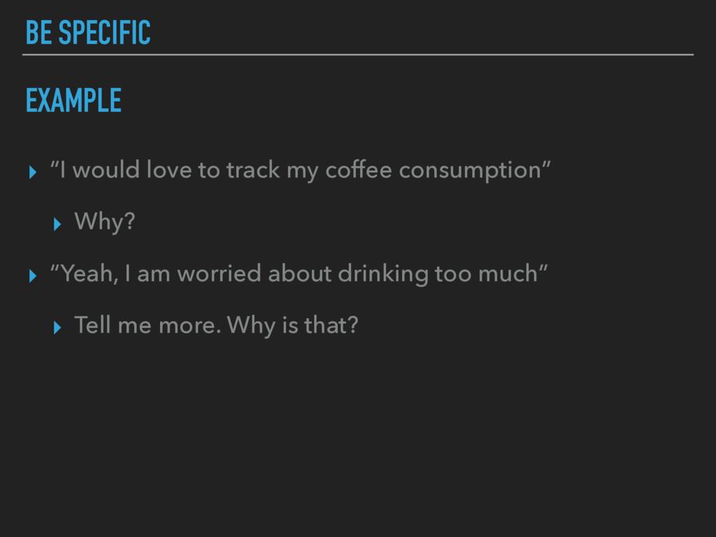 "▸ ""I would love to track my coffee consumption""..."
