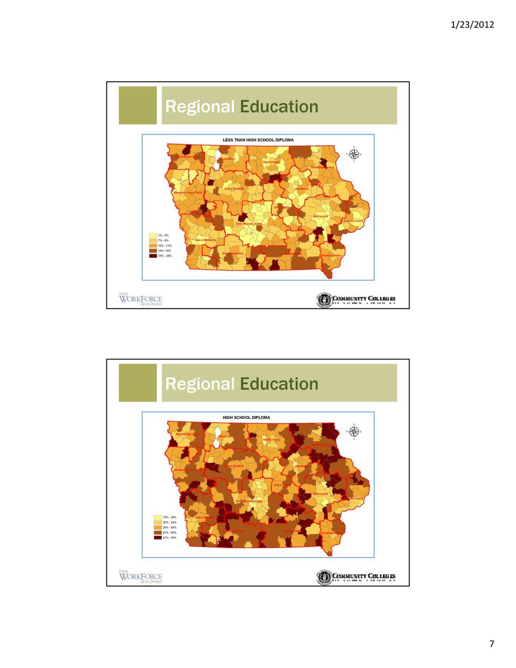 1/23/2012 7 Regional Education Regional Educati...