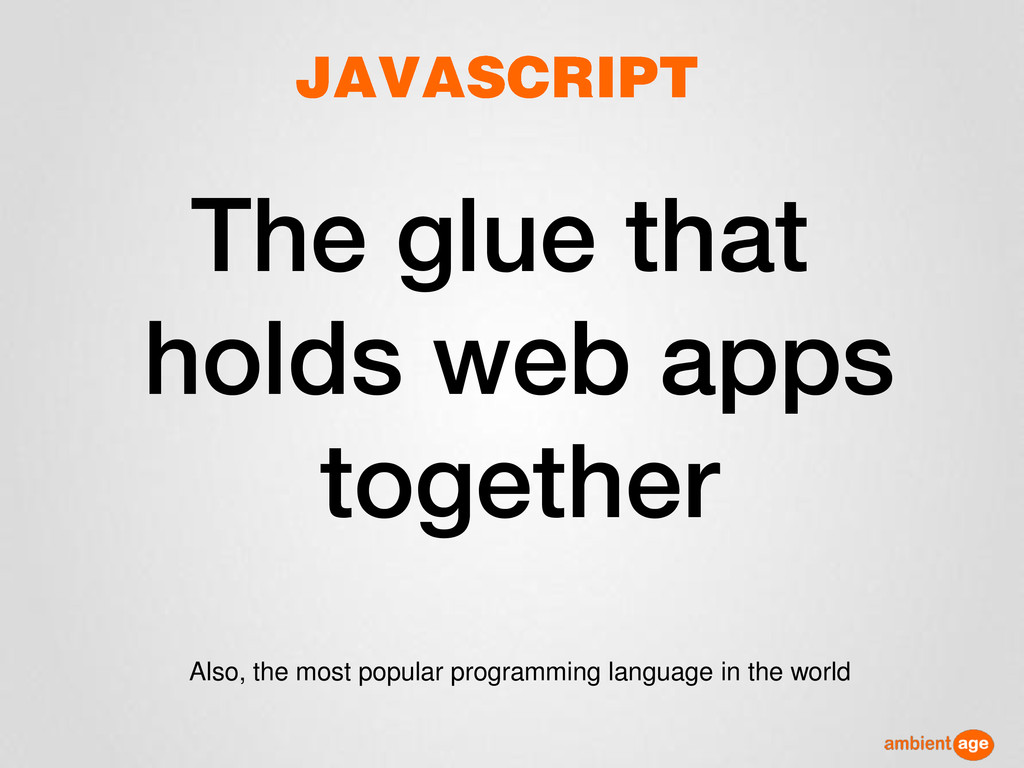 The glue that holds web apps together Also, the...