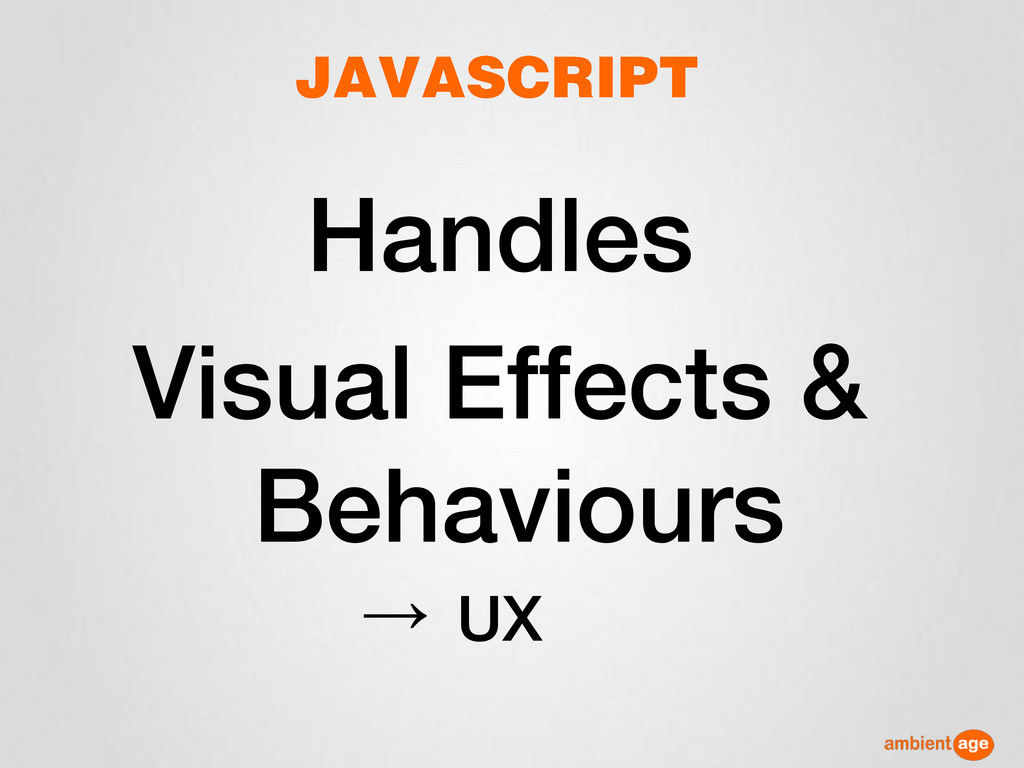 Handles Visual Effects & Behaviours UX →