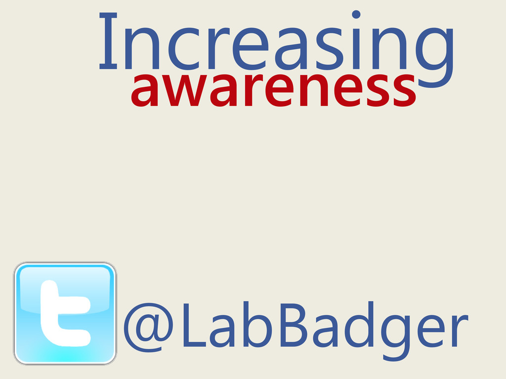 Increasing awareness @LabBadger