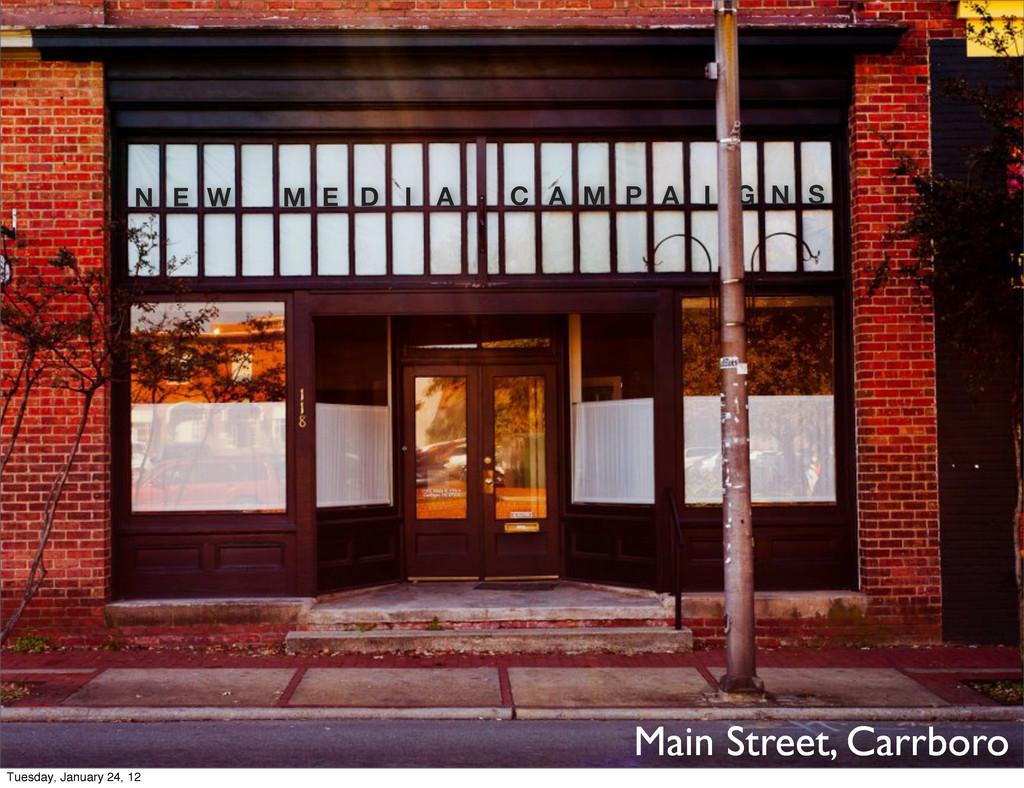 Main Street, Carrboro N E W M E D I A C A M P A...