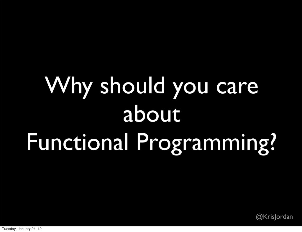 Why should you care about Functional Programmin...