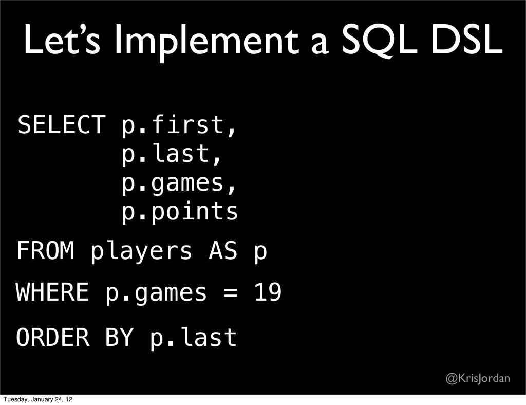 Let's Implement a SQL DSL SELECT p.first, p.las...