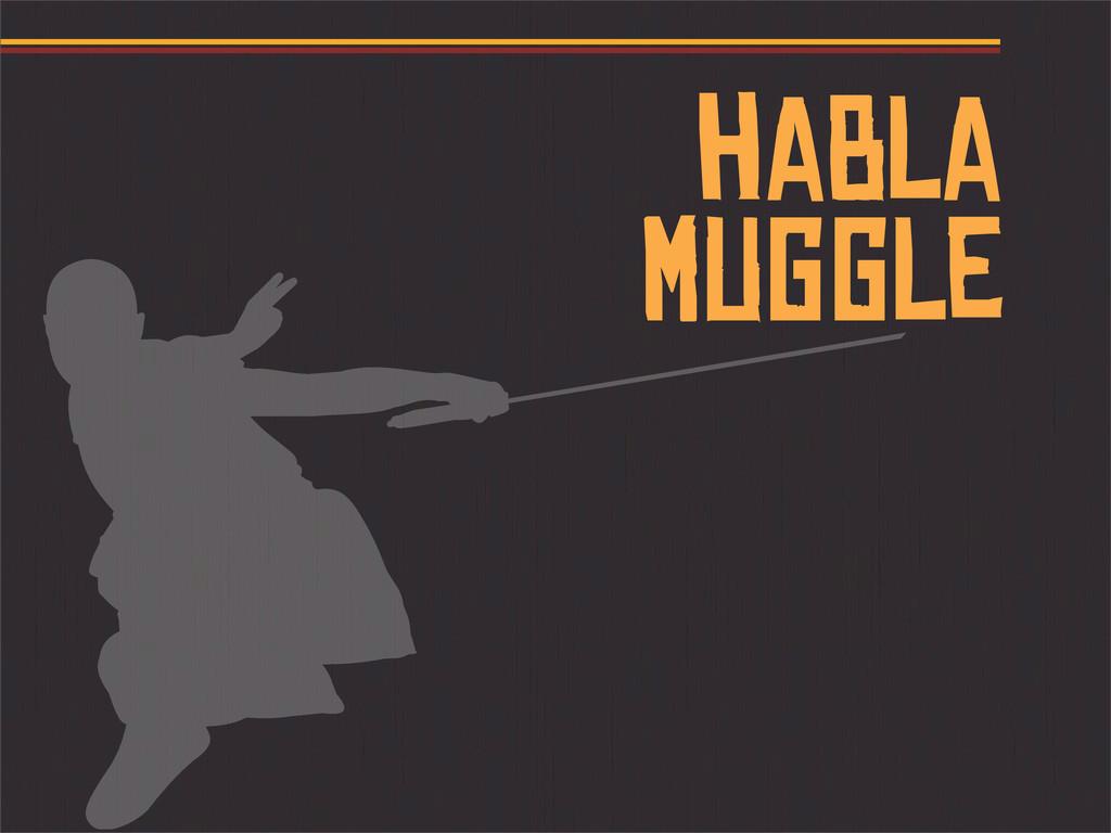 habla muggle