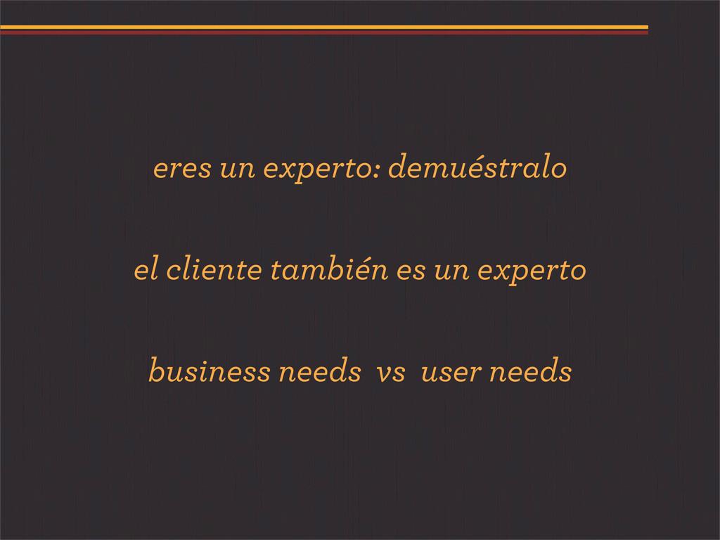 eres un experto: demuéstralo el cliente también...