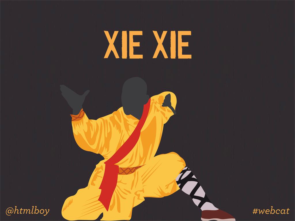 XIE XIE @htmlboy #webcat
