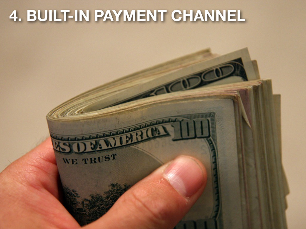 4. BUILT-IN PAYMENT CHANNEL
