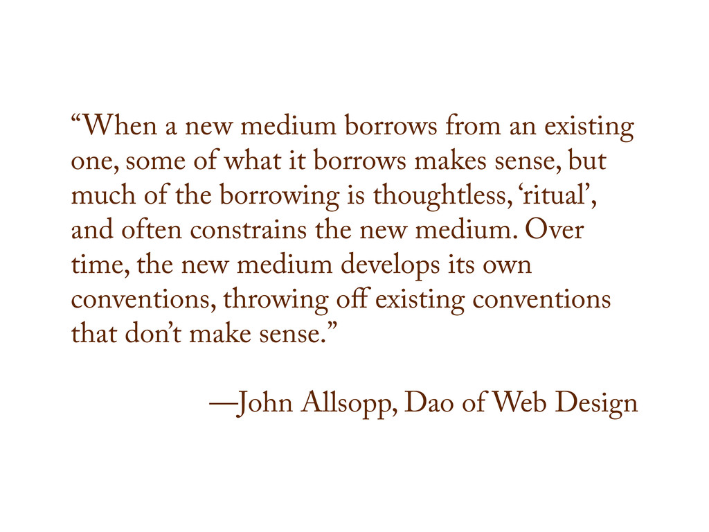 """When a new medium borrows from an existing one..."