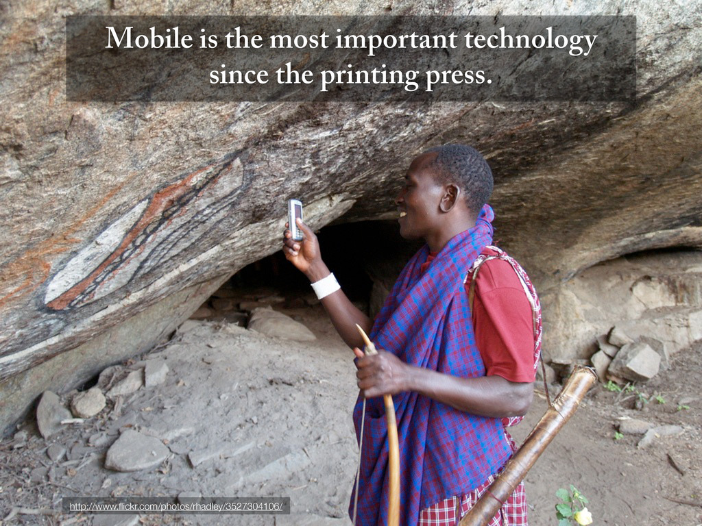 Mobile is the most important technology since t...