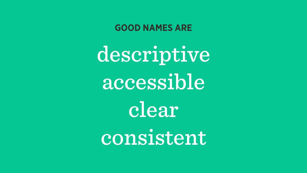 descriptive accessible clear consistent GOOD NA...