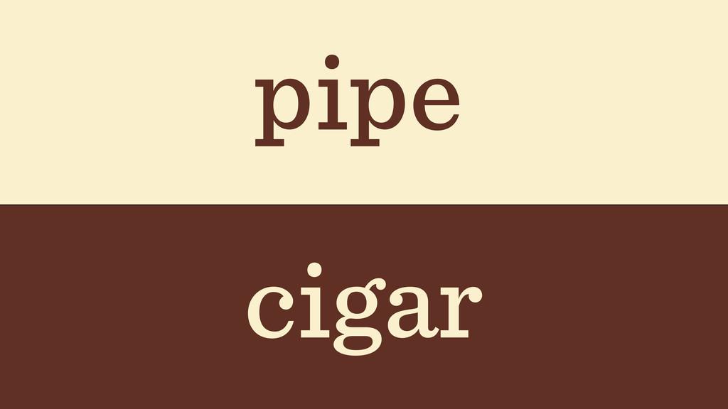 pipe cigar