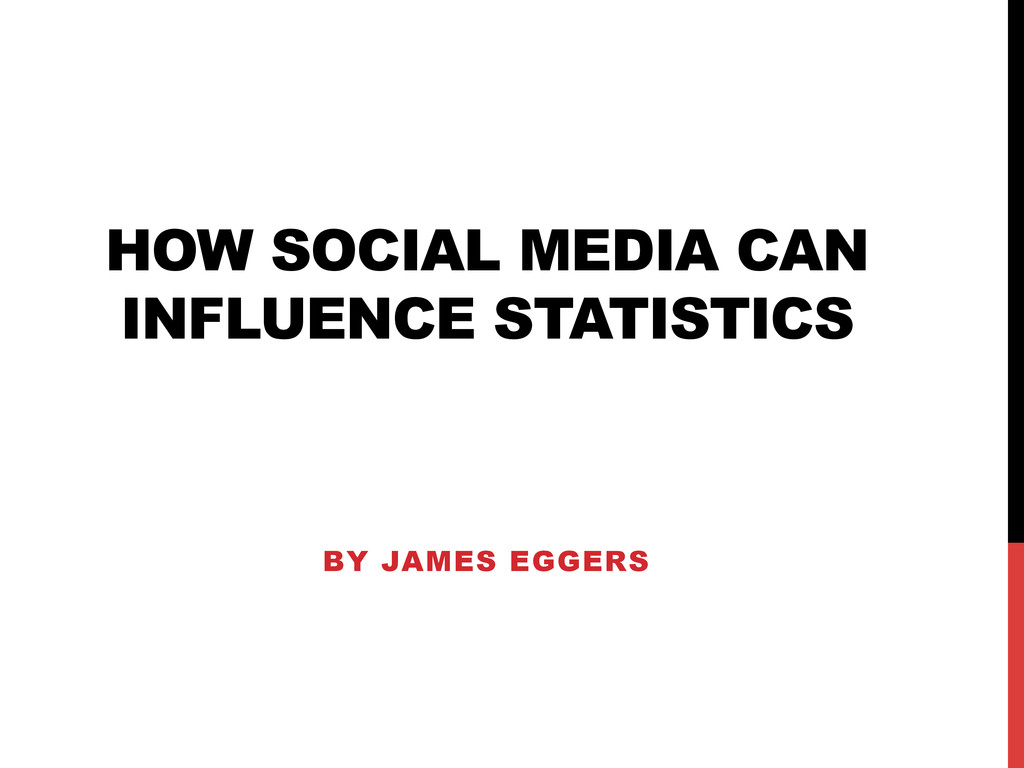HOW SOCIAL MEDIA CAN INFLUENCE STATISTICS BY JA...