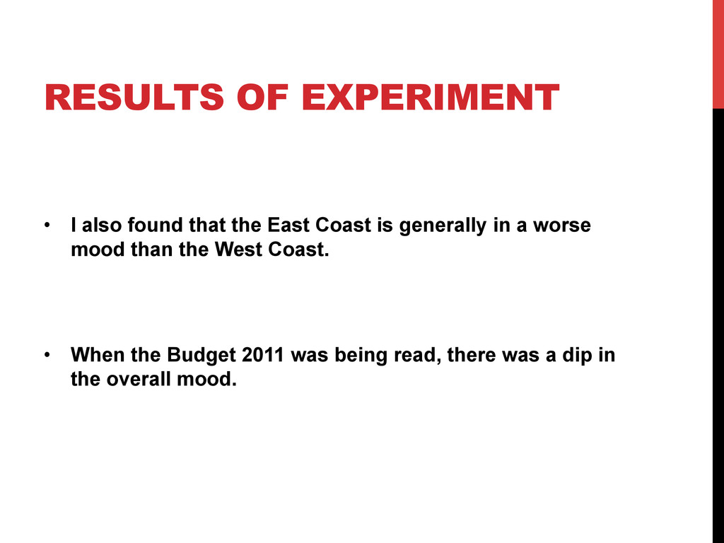 RESULTS OF EXPERIMENT •  I also found that the ...