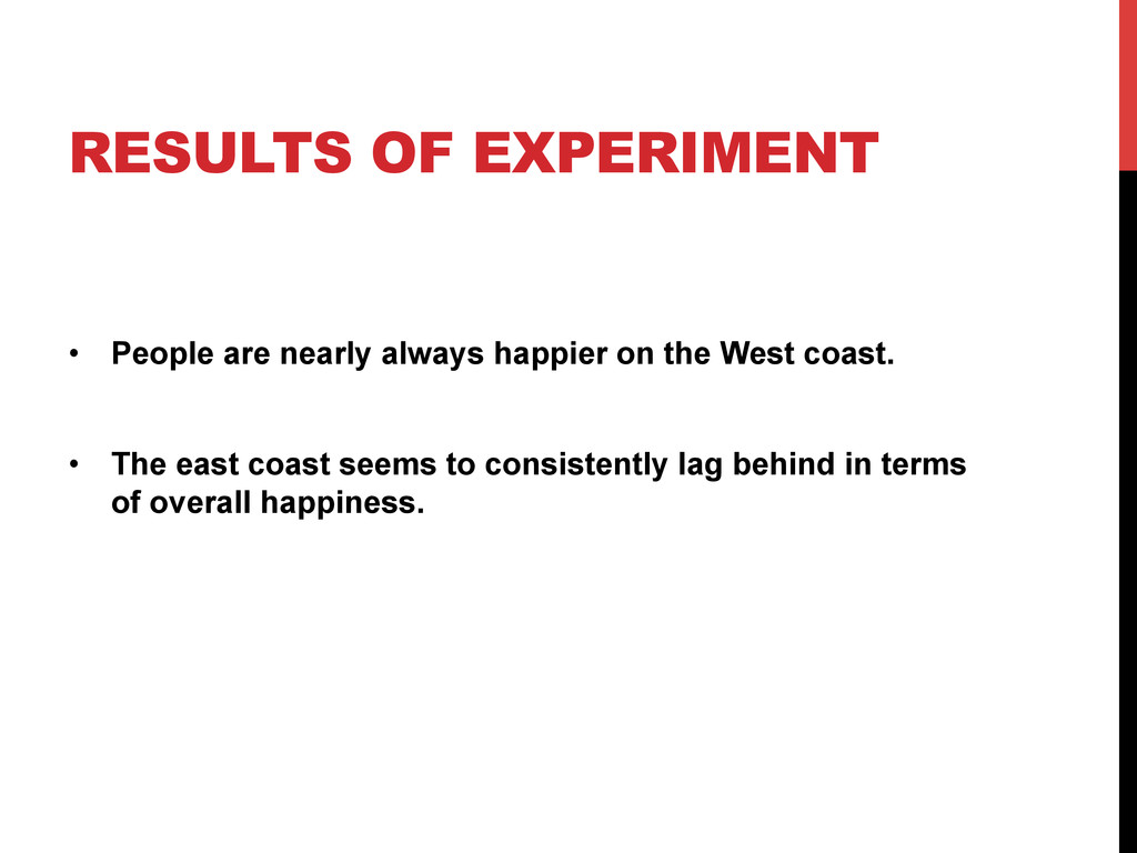 RESULTS OF EXPERIMENT •  People are nearly alwa...