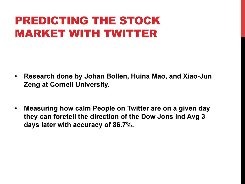 PREDICTING THE STOCK MARKET WITH TWITTER •  Res...