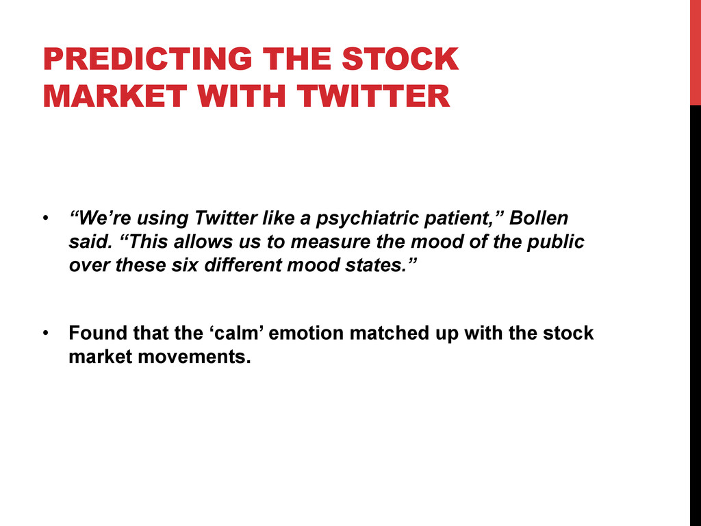 "PREDICTING THE STOCK MARKET WITH TWITTER •  ""We..."