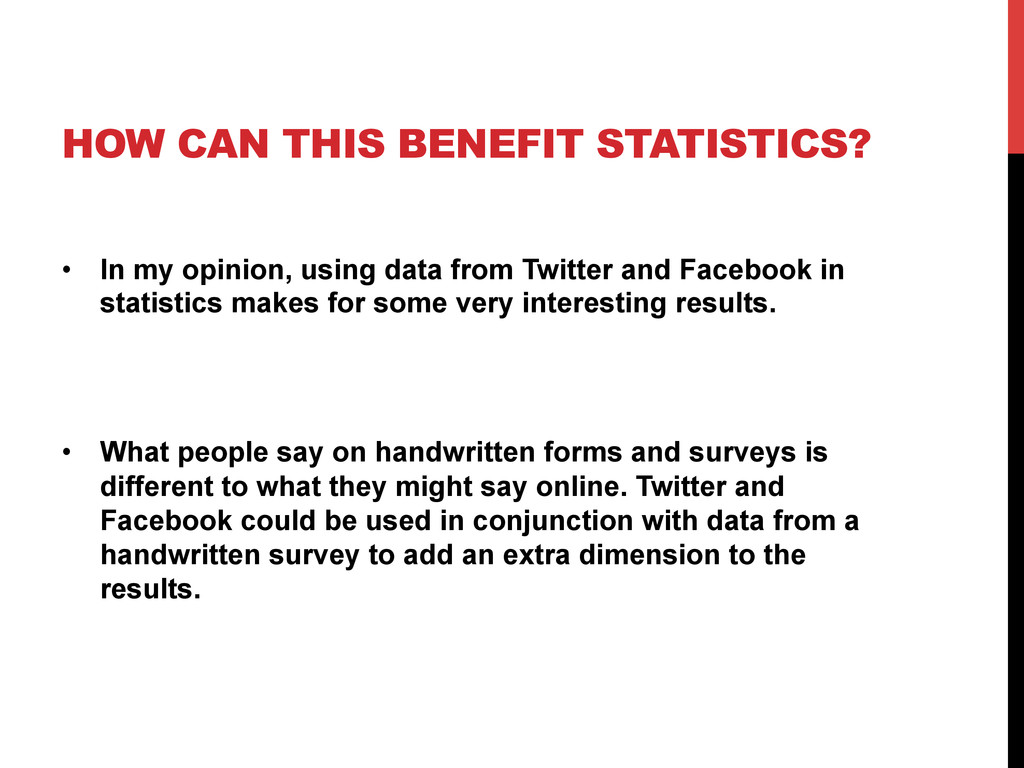 HOW CAN THIS BENEFIT STATISTICS? •  In my opini...