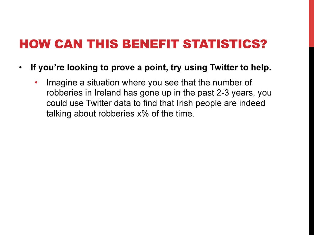 HOW CAN THIS BENEFIT STATISTICS? •  If you're l...