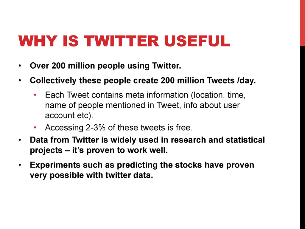 WHY IS TWITTER USEFUL •  Over 200 million peopl...