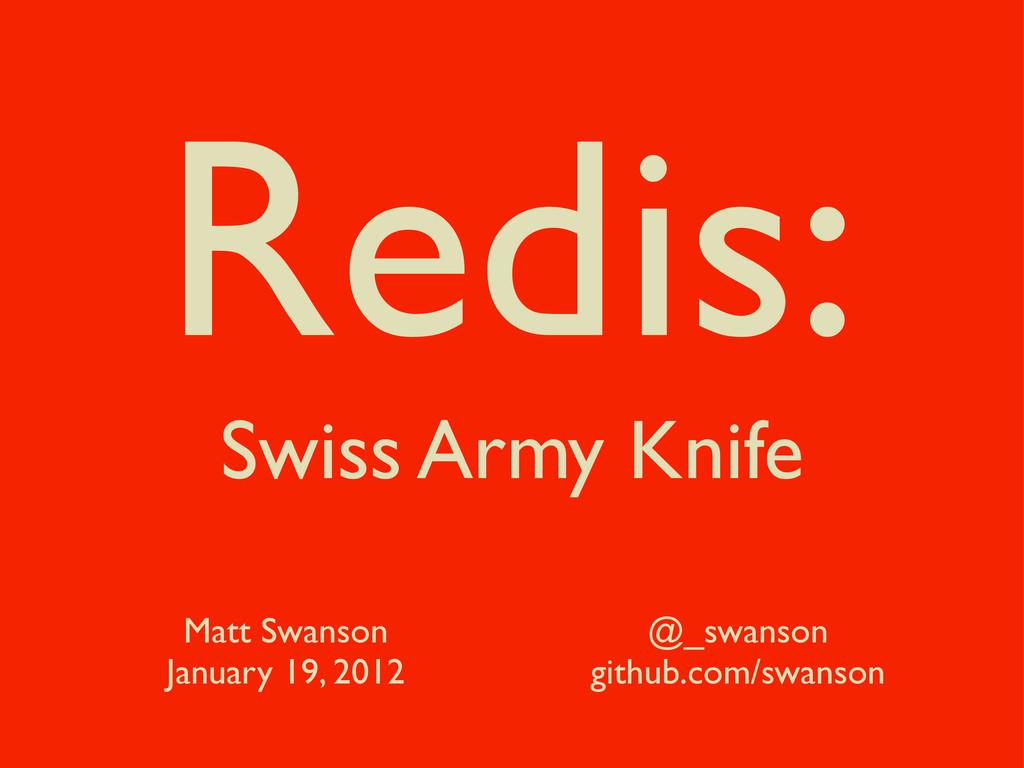 Matt Swanson January 19, 2012 @_swanson github....