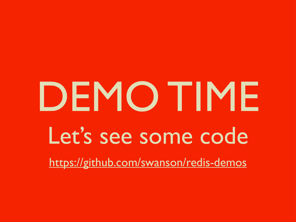 DEMO TIME Let's see some code https://github.co...