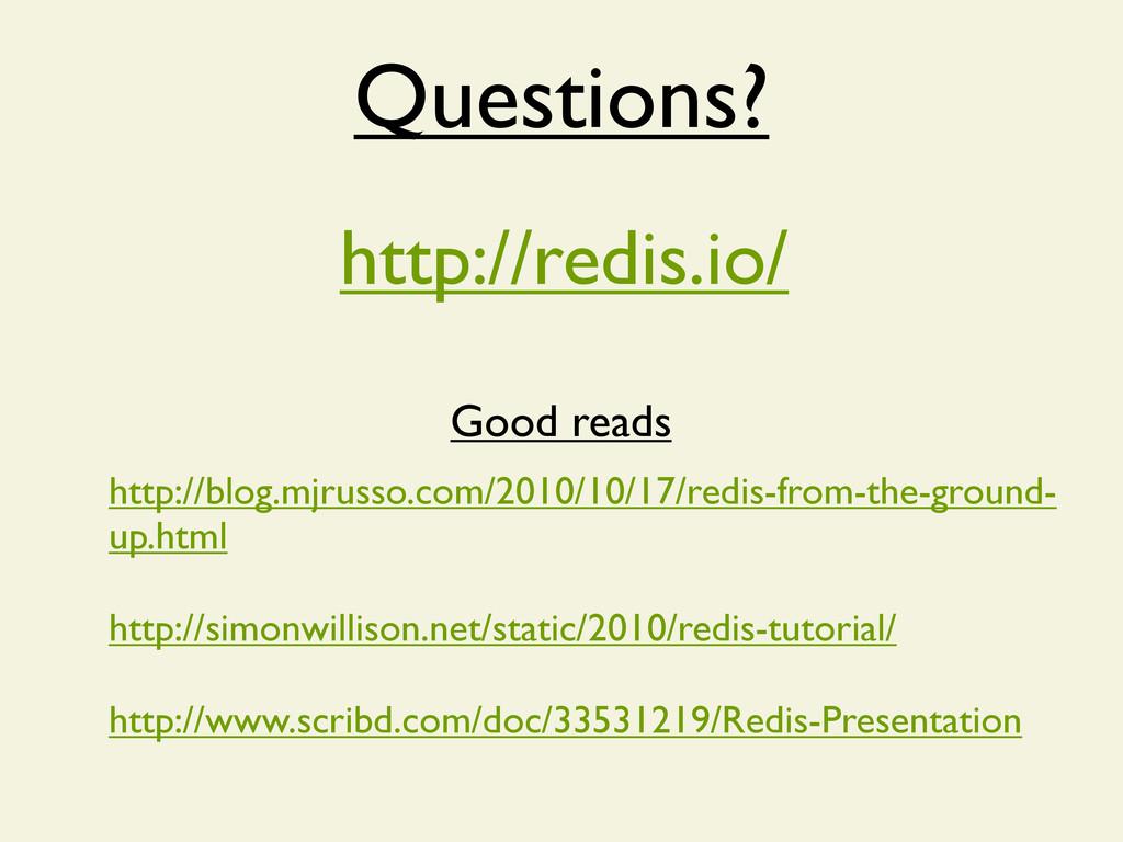 Questions? http://redis.io/ http://blog.mjrusso...