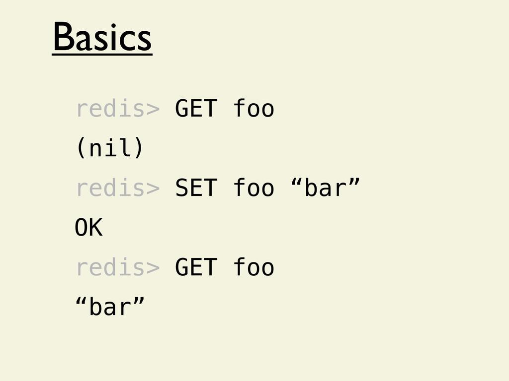 """Basics redis> GET foo (nil) redis> SET foo """"bar..."""