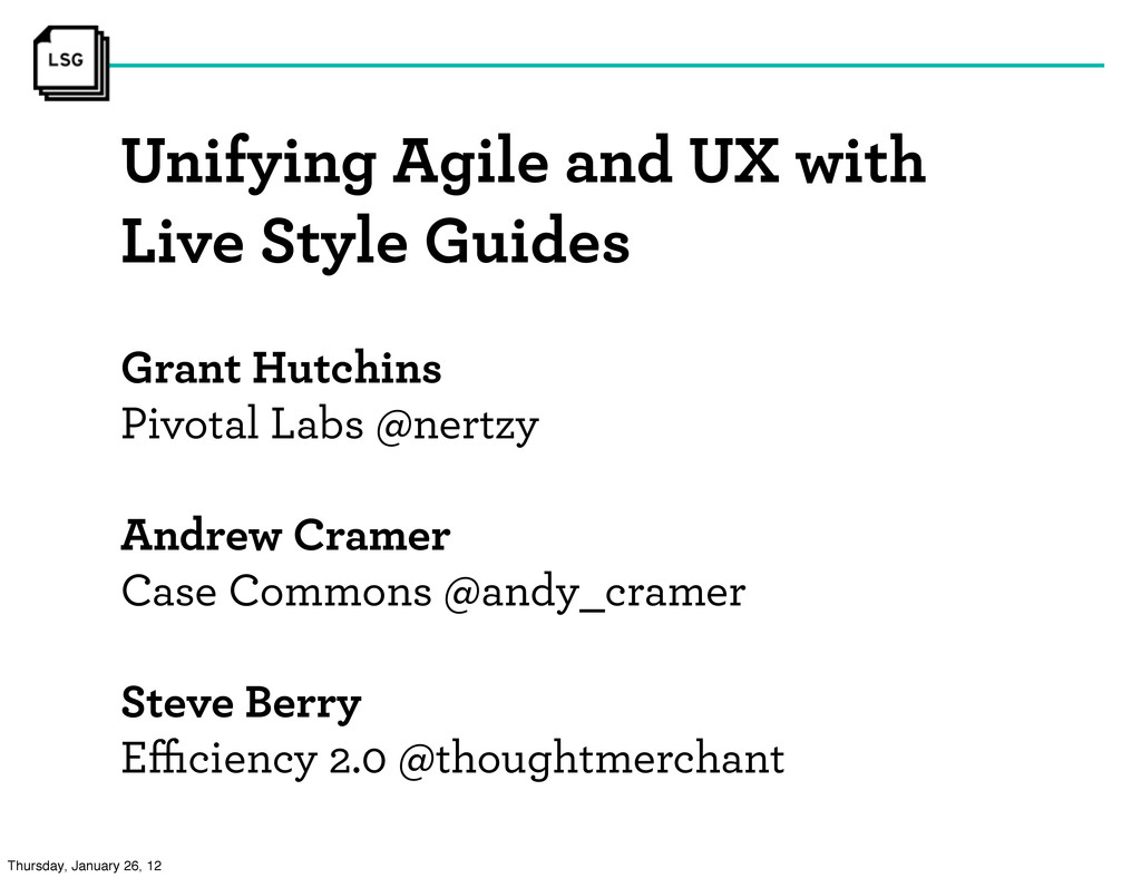 Unifying Agile and UX with Live Style Guides Gr...