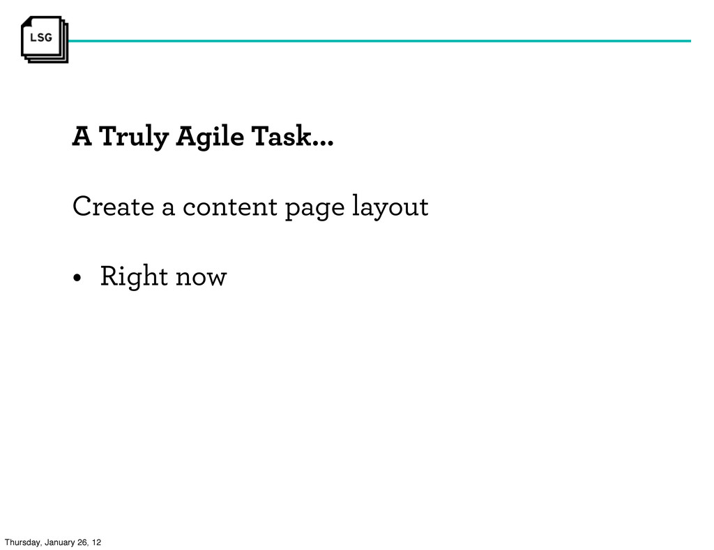 A Truly Agile Task... Create a content page lay...