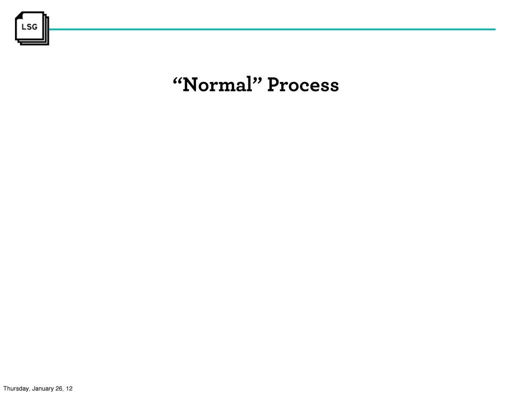 """Normal"" Process Thursday, January 26, 12"