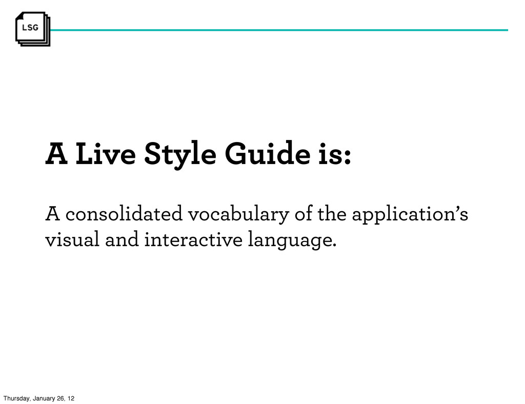 A Live Style Guide is: A consolidated vocabular...