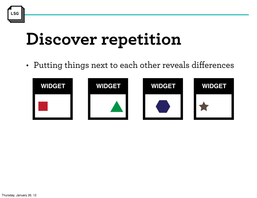 Discover repetition • Putting things next to ea...