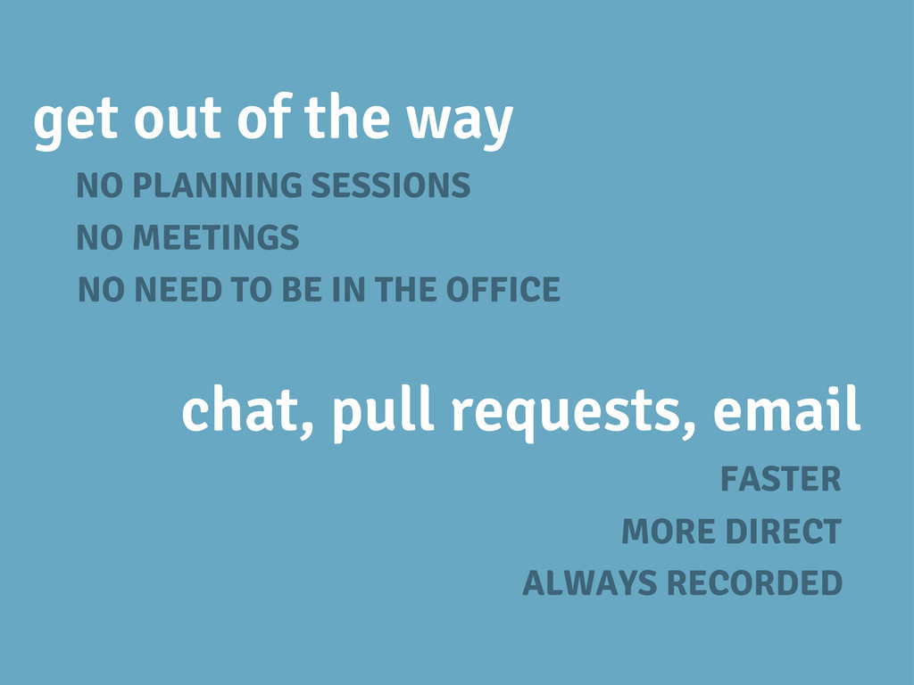 get out of the way NO MEETINGS NO PLANNING SESS...