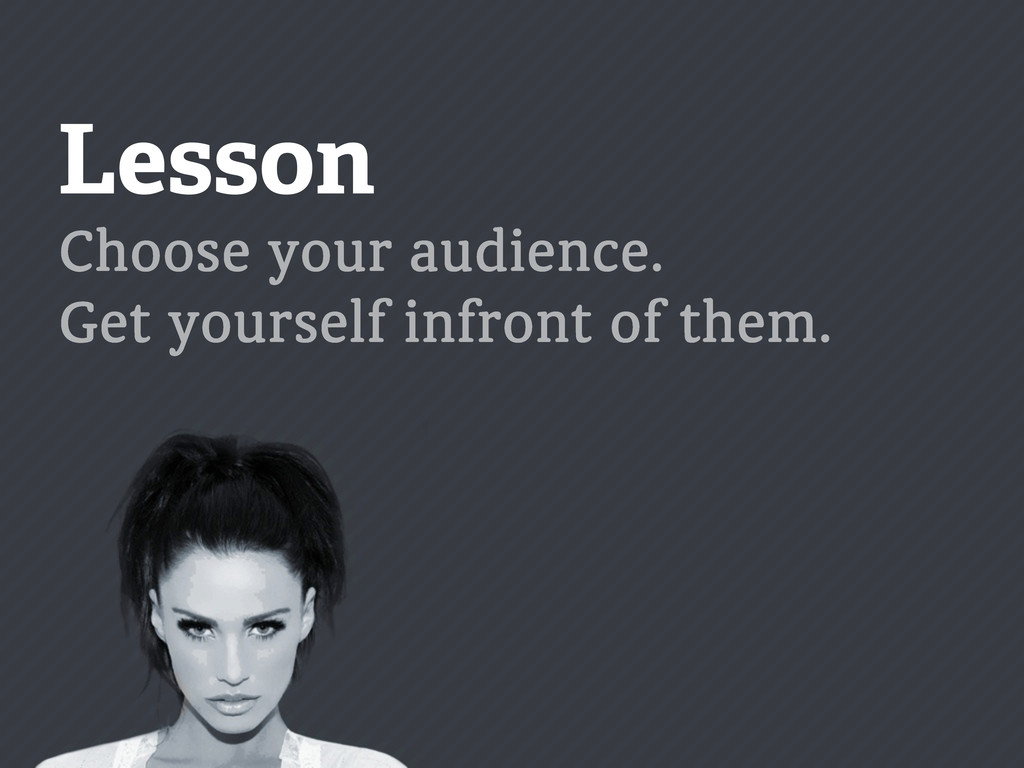 Lesson Choose your audience. Get yourself infro...