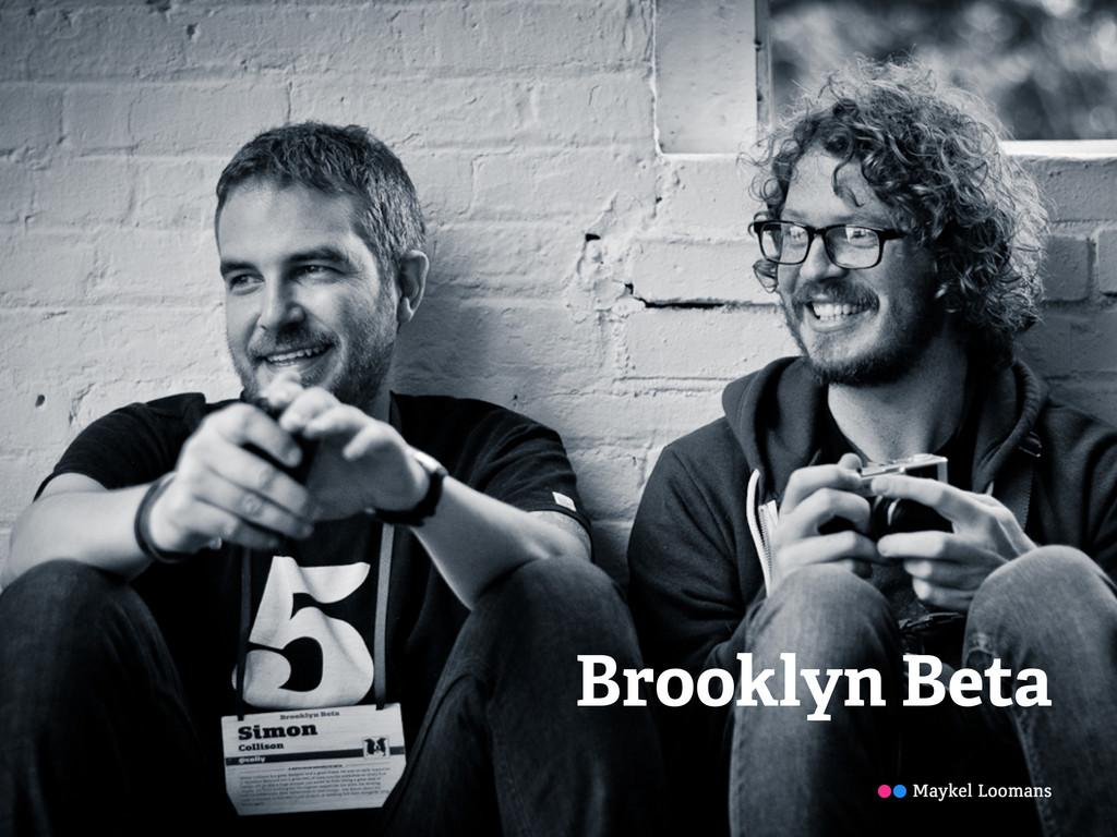 Brooklyn Beta Maykel Loomans