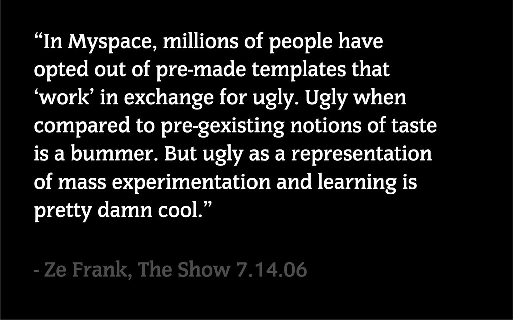 """""""In Myspace, millions of people have opted out ..."""