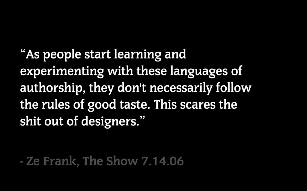 """""""As people start learning and experimenting wit..."""